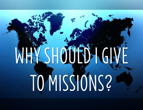 Why Should I Give to Missions?