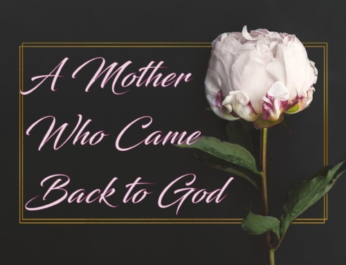 A Mother Who Came Back to God