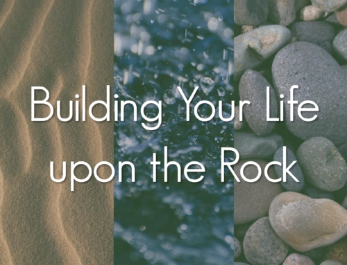 Building Your Life upon the Rock